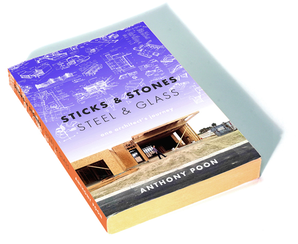 Sticks and Stones / Steel and Glass: One Architect's Journey