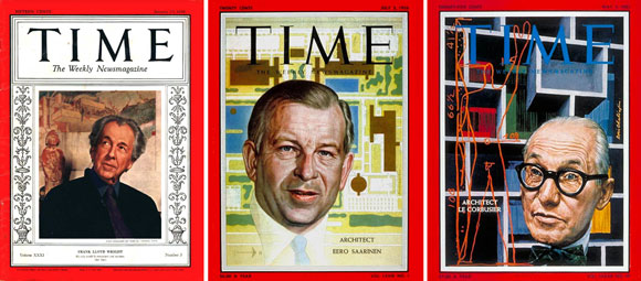 Covers of Time: Wright, January 17, 1938, Saarinen, July 2, 1956, and Le Corbusier May 5, 1961